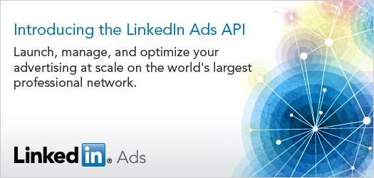 LinkedIn Grants Ads API Access for Accepted Partners
